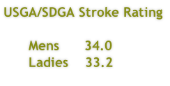 USGA/SDGA Stroke Rating        Mens      34.0       Ladies    33.2
